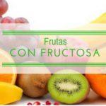 frutas con fructosa
